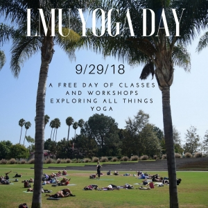 LMU Yoga Day 9-29-18 - a Free Day of Classes and Workshops